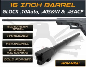 "Gen 3 & 4 Glock 16"" Barrel - IGB Austria Match Grade Hexagonal 16"" Threaded Barrel for .10 Auto, .40S&W & .45ACP Calibers 187"