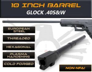 "Glock Gen 5 10"" Made By IGB Austria - Match Grade Hexagonal 10"" Threaded Barrel For .40S&W Calibers"