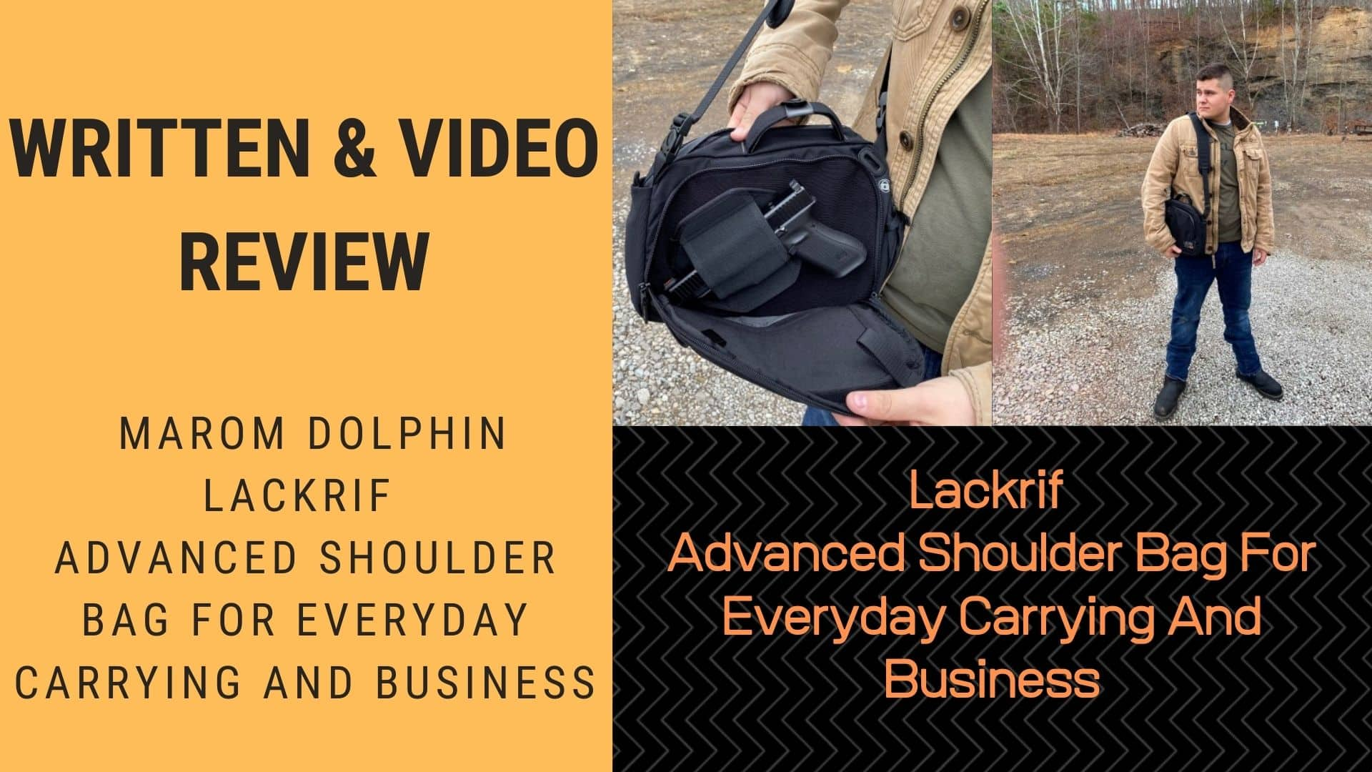 Written Video Review Lackrif Advanced Shoulder Bag For Everyday Carrying And Business