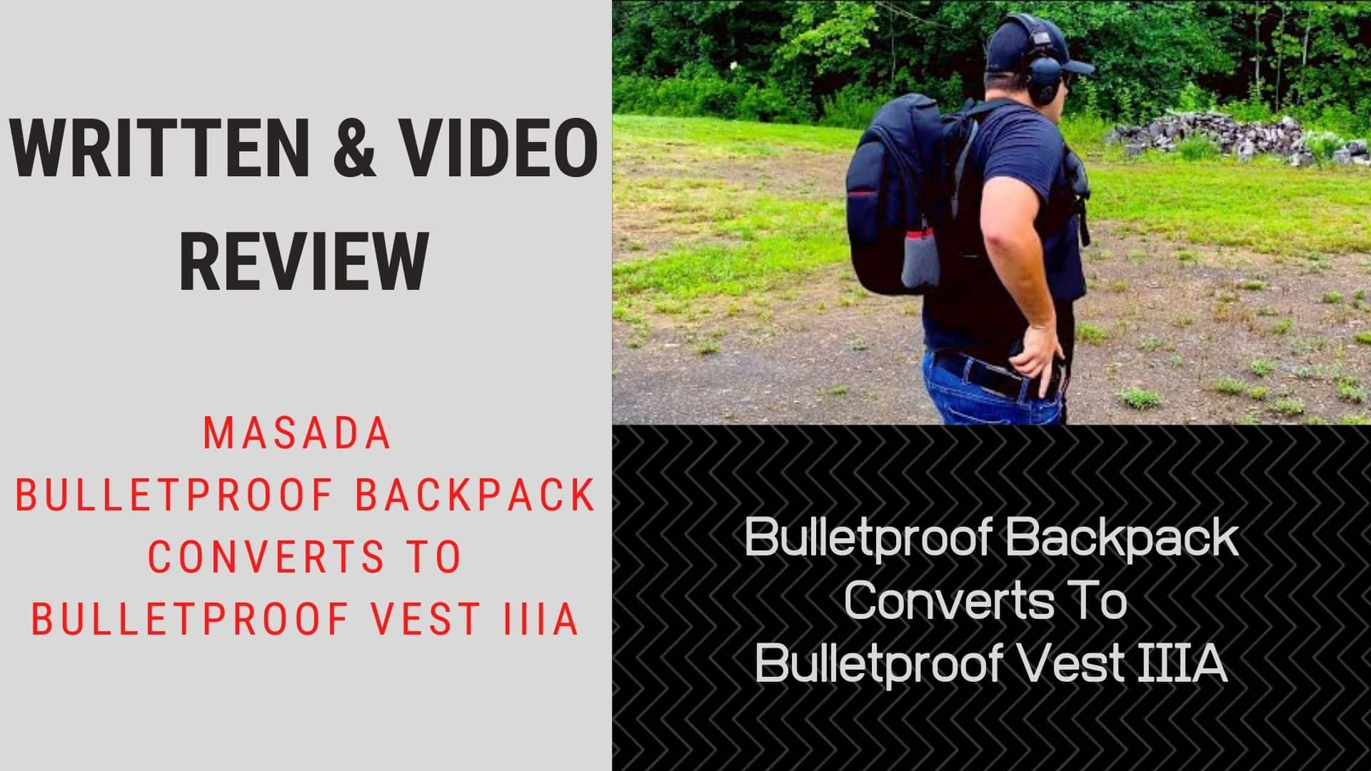 Written & Video Review MASADA Bulletproof Backpack Converts To Bulletproof Vest IIIA