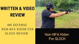 Written & Video Review Non-NFA Kidon For GLOCK Review